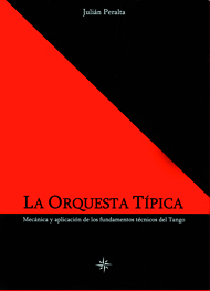 La Orquesta Tpica - Mecnica y aplicacin de los elementos tcnicos del tango